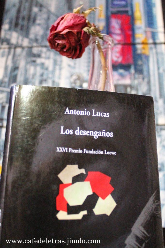 Los desengaños, de Antonio Lucas.
