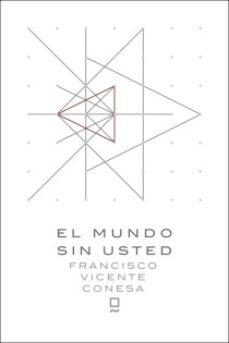 El mundo sin usted, de Francisco Vicente.